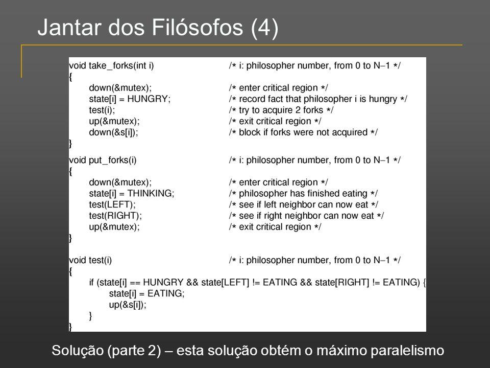Jantar dos Filósofos (4) Solução (parte 2) – esta solução obtém o máximo paralelismo