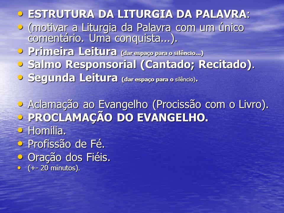 ESTRUTURA DA LITURGIA DA PALAVRA: ESTRUTURA DA LITURGIA DA PALAVRA: (motivar a Liturgia da Palavra com um único comentário. Uma conquista...). (motiva