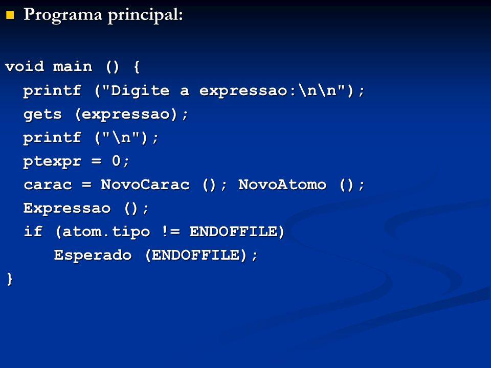Programa principal: Programa principal: void main () { printf (