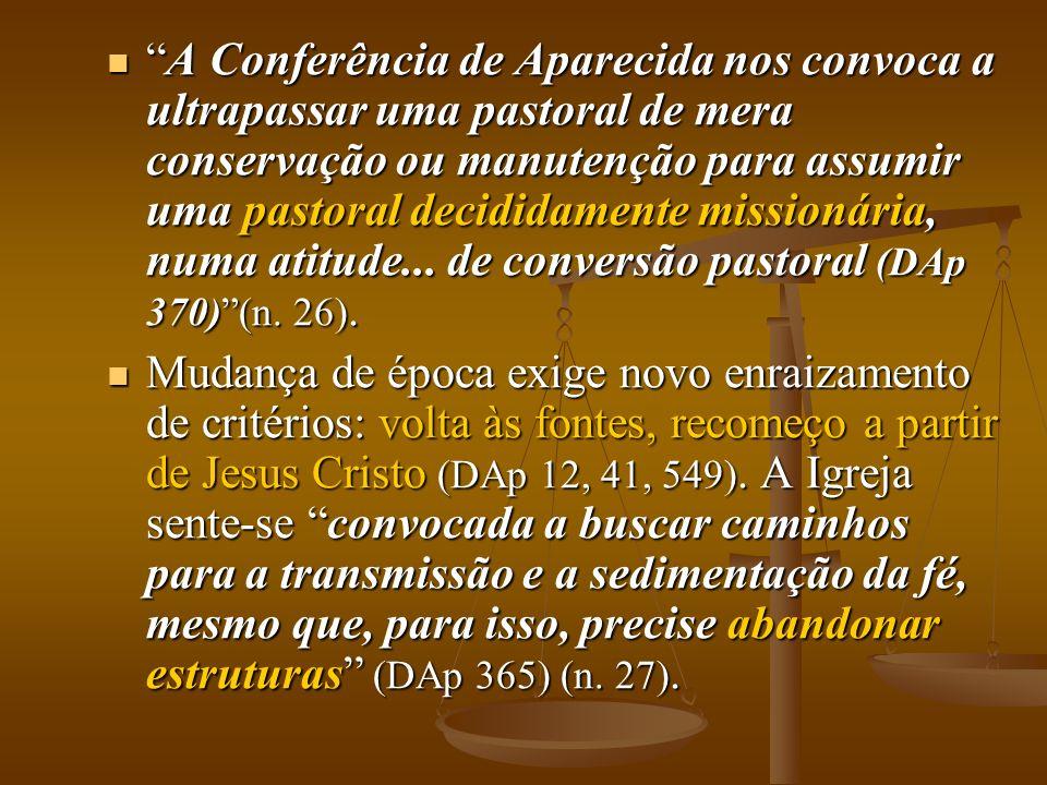 A Conferência de Aparecida nos convoca a ultrapassar uma pastoral de mera conservação ou manutenção para assumir uma pastoral decididamente missionária, numa atitude...