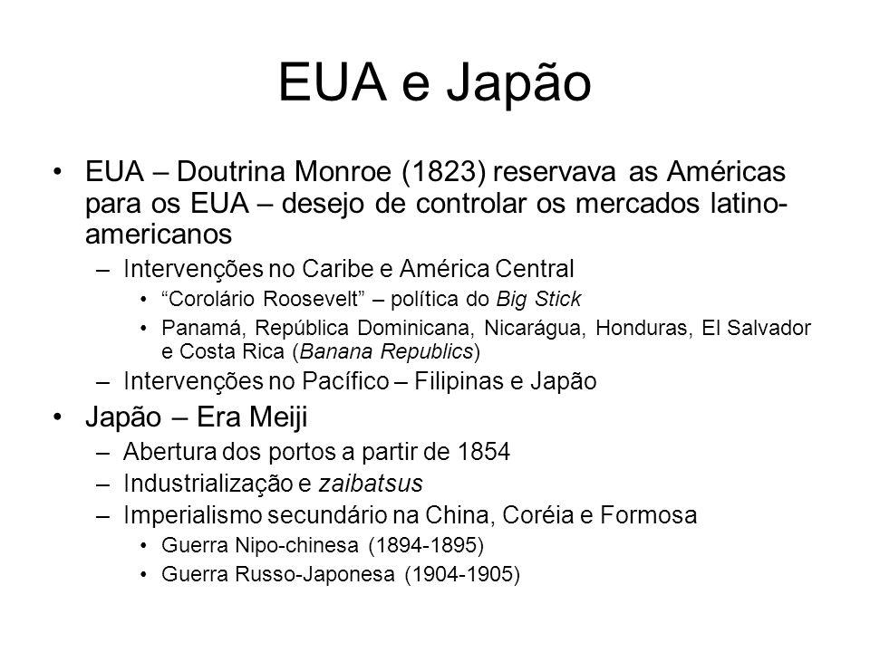 EUA e Japão EUA – Doutrina Monroe (1823) reservava as Américas para os EUA – desejo de controlar os mercados latino- americanos –Intervenções no Carib