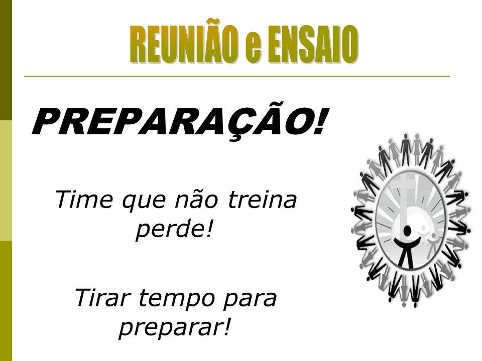 PREPARAÇÃO! Time que não treina perde! Tirar tempo para preparar!