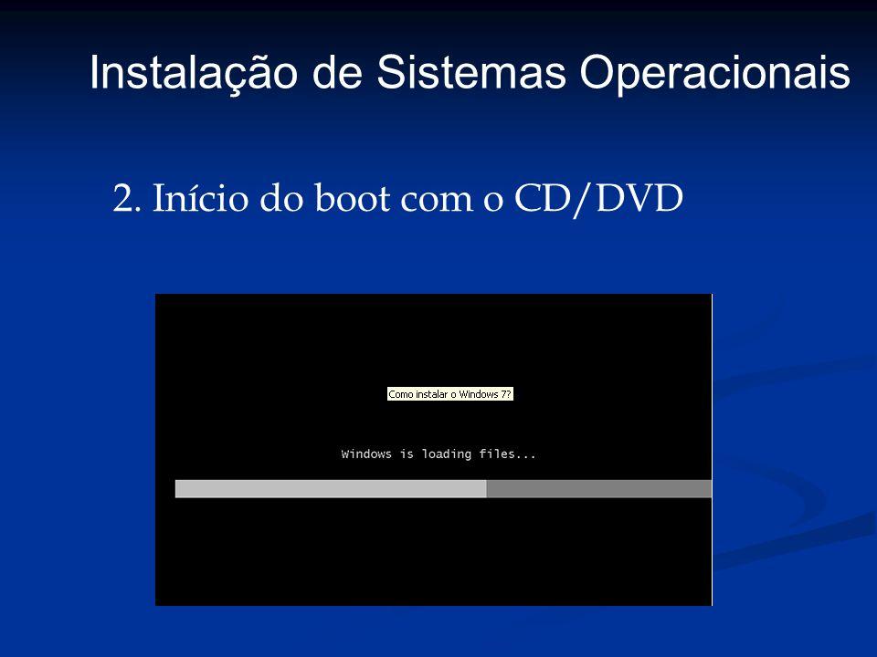 2. Início do boot com o CD/DVD Instalação de Sistemas Operacionais