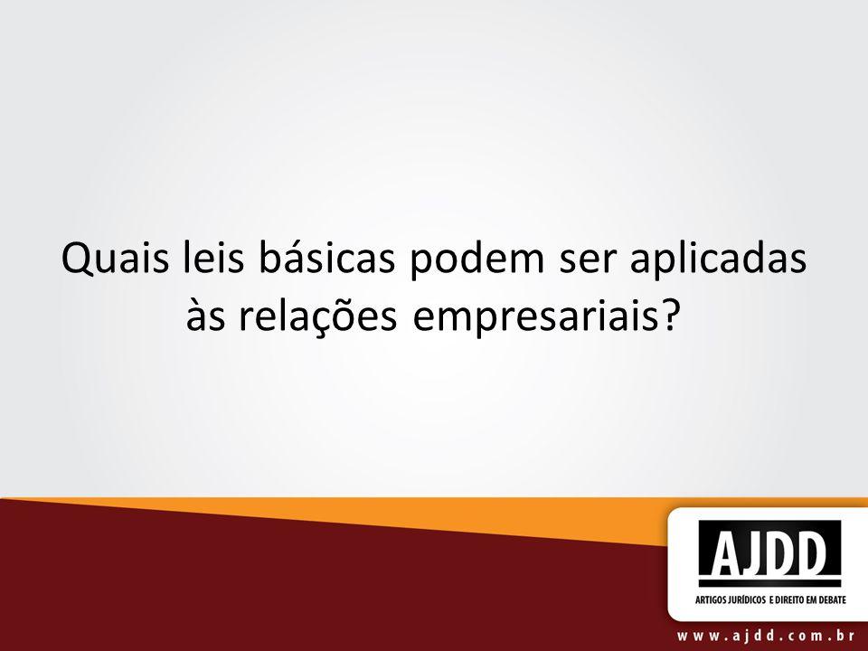 Quais leis básicas podem ser aplicadas às relações empresariais?