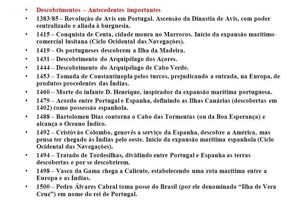 Descobrimentos – Antecedentes importantes 1383/85 – Revolução de Avis em Portugal. Ascensão da Dinastia de Avis, com poder centralizado e aliada à bur