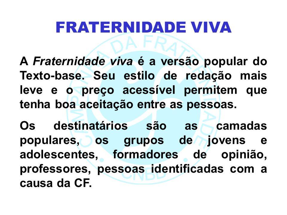 A Fraternidade viva é a versão popular do Texto-base.