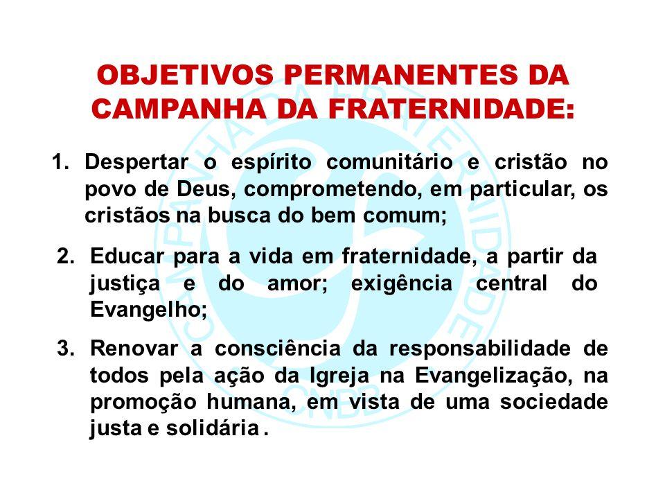 3.Renovar a consciência da responsabilidade de todos pela ação da Igreja na Evangelização, na promoção humana, em vista de uma sociedade justa e solidária.
