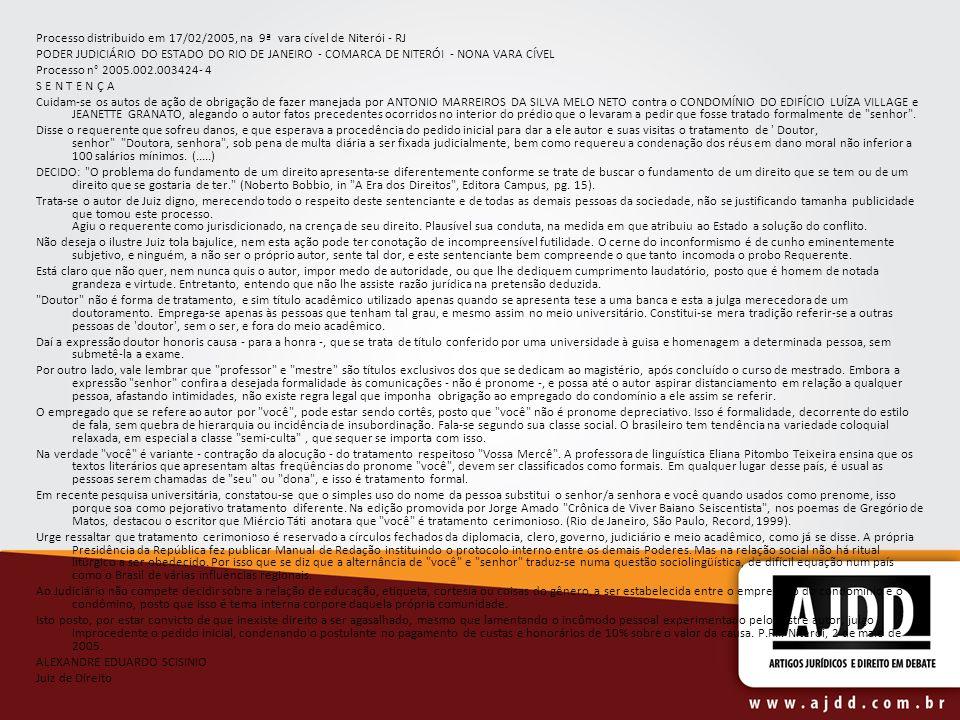 Processo distribuido em 17/02/2005, na 9ª vara cível de Niterói - RJ PODER JUDICIÁRIO DO ESTADO DO RIO DE JANEIRO - COMARCA DE NITERÓI - NONA VARA CÍV