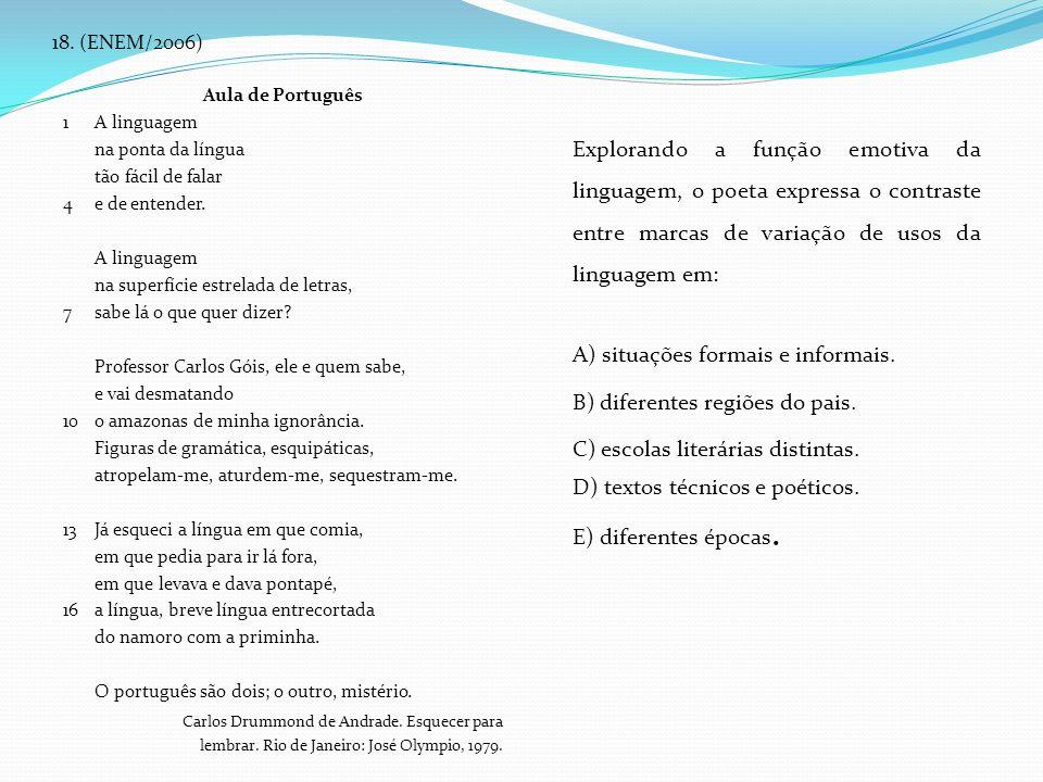 18. (ENEM/2006) Aula de Português 1A linguagem na ponta da língua tão fácil de falar 4 e de entender. A linguagem na superfície estrelada de letras, 7