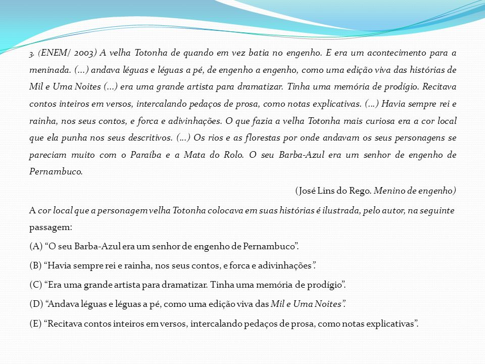 9.(ENEM/ 2004) O jivaro Um Sr.