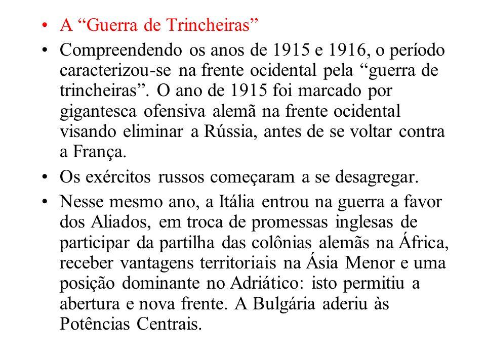 A Guerra de Trincheiras Compreendendo os anos de 1915 e 1916, o período caracterizou-se na frente ocidental pela guerra de trincheiras.