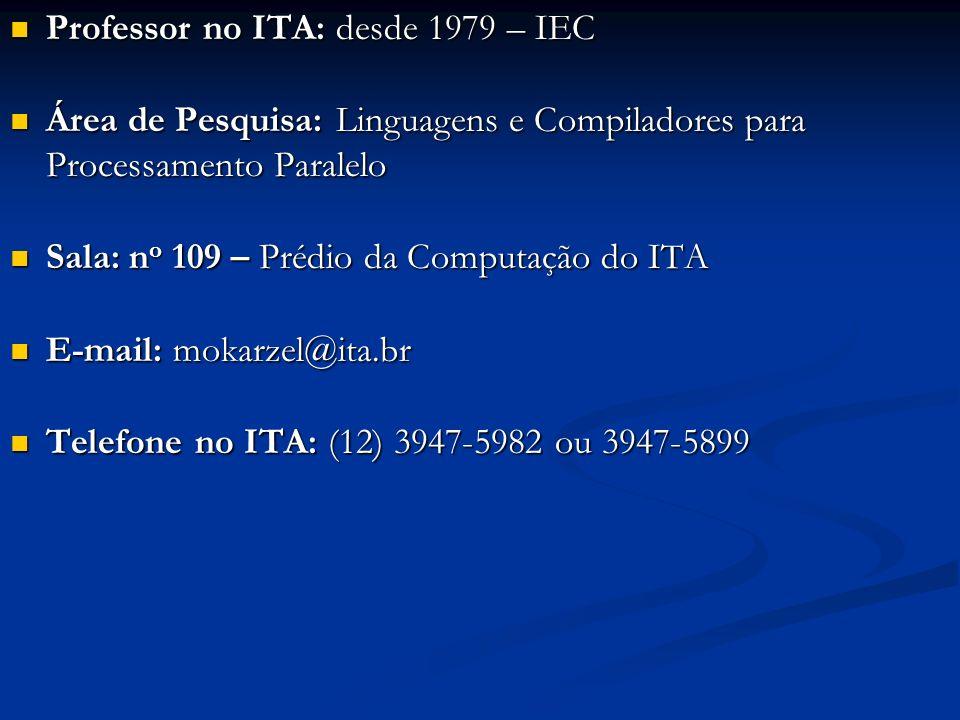 Professor no ITA: desde 1979 – IEC Professor no ITA: desde 1979 – IEC Área de Pesquisa: Linguagens e Compiladores para Processamento Paralelo Área de