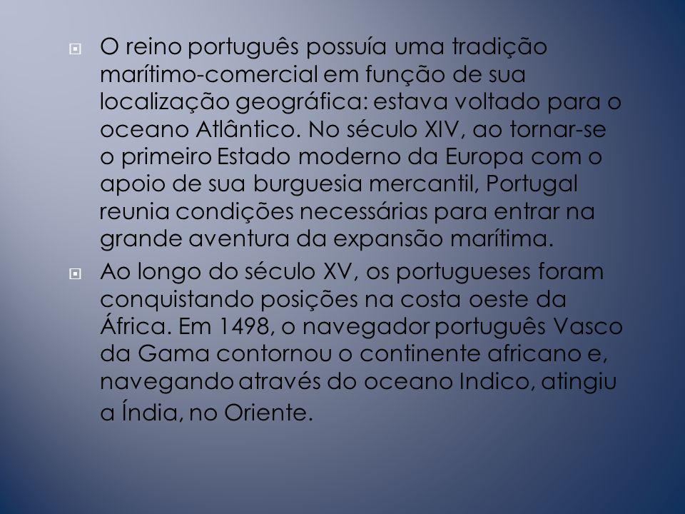 A expansão portuguesa O reino português existia desde 1139.