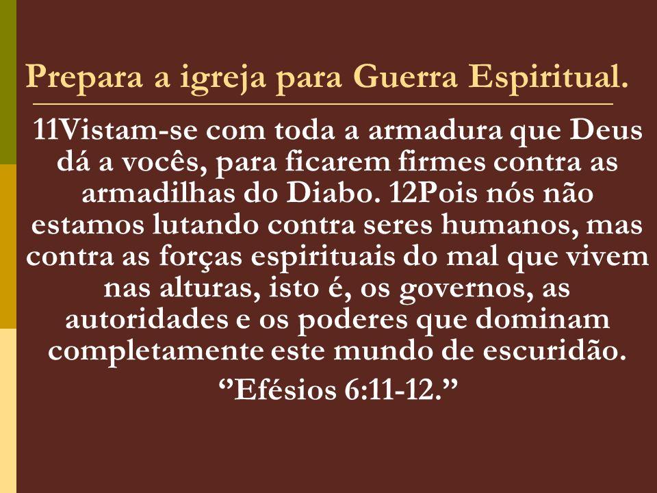 Prepara a igreja para Guerra Espiritual.