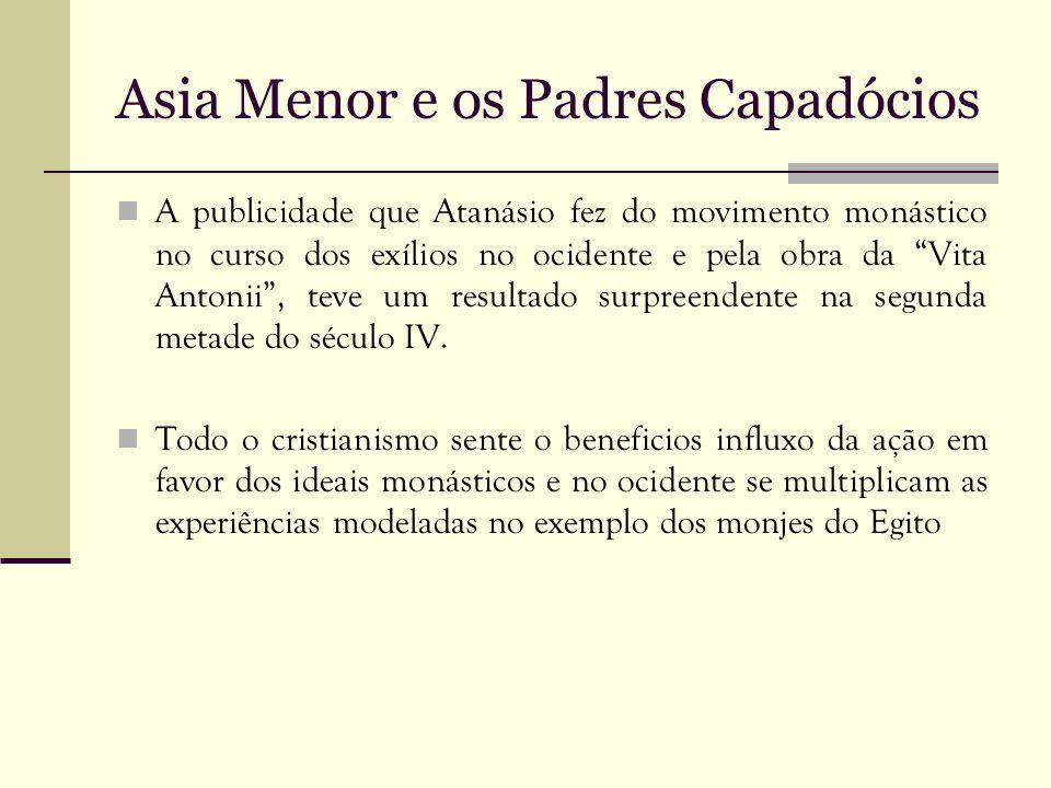 Asia Menor e os Padres Capadócios A publicidade que Atanásio fez do movimento monástico no curso dos exílios no ocidente e pela obra da Vita Antonii,