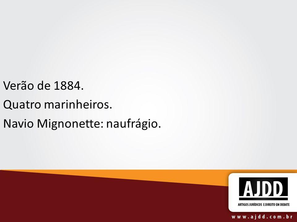 Verão de 1884. Quatro marinheiros. Navio Mignonette: naufrágio.