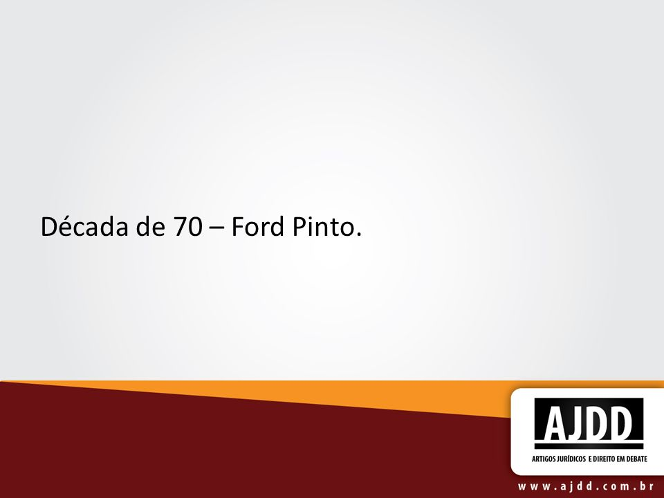 Década de 70 – Ford Pinto.