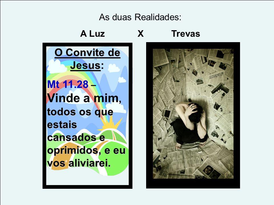 O Convite de Jesus O Convite de Jesus: todos os que estais cansados e oprimidos, e eu vos aliviarei. Mt 11.28 – Vinde a mim, todos os que estais cansa