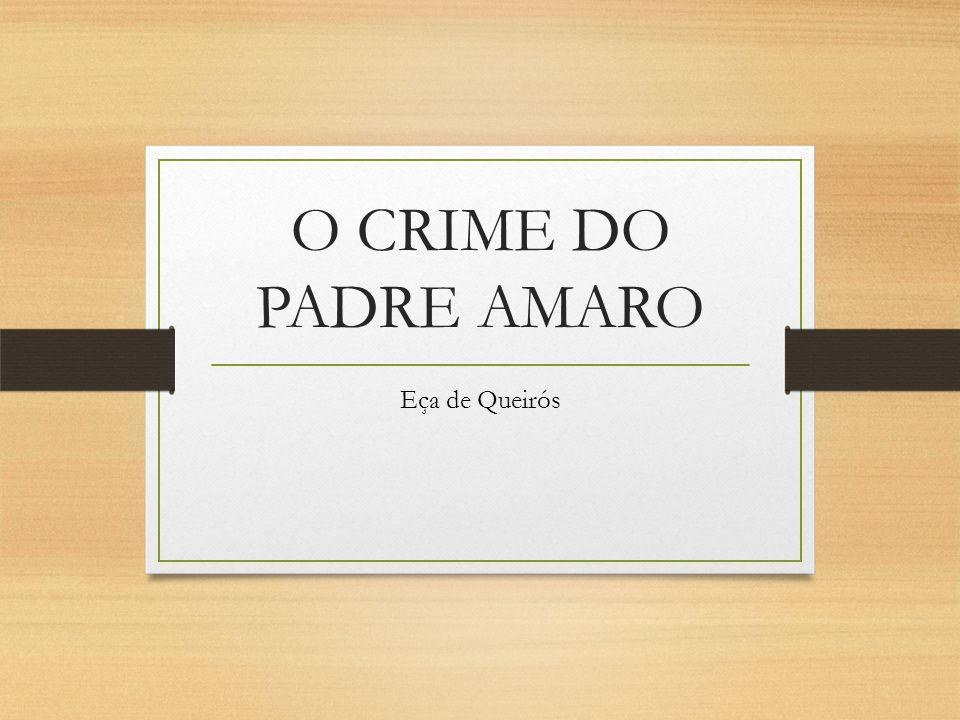 O CRIME DO PADRE AMARO Eça de Queirós