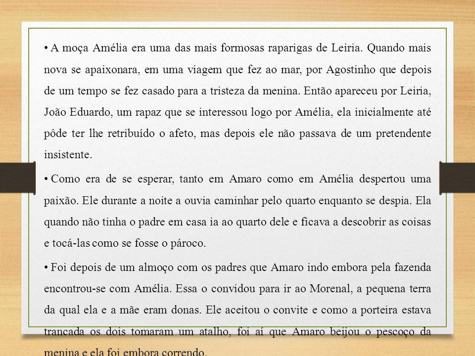A moça Amélia era uma das mais formosas raparigas de Leiria. Quando mais nova se apaixonara, em uma viagem que fez ao mar, por Agostinho que depois de