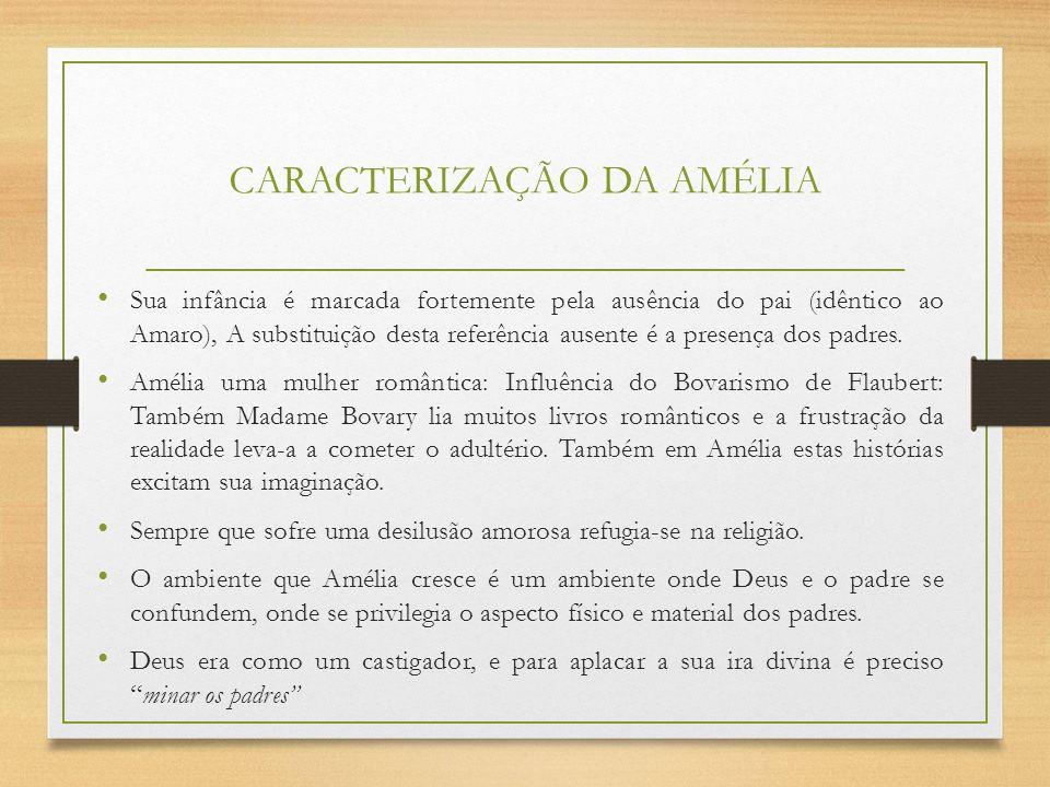 PROBLEMÁTICAS E PRINCIPAIS TEMAS O verdadeiro crime do Padre Amaro reside em entregar o filho para a tecedeira de anjos, ou seja, à morte.