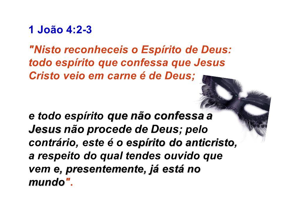 A Bíblia diz em 2 João 7: os quais não confessam Jesus Cristo vindo em carne anticristo Porque muitos enganadores têm saído pelo mundo fora, os quais não confessam Jesus Cristo vindo em carne; assim é o enganador e o anticristo .