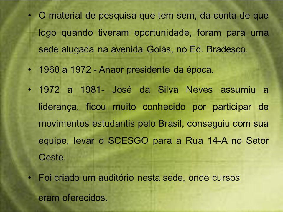 O material de pesquisa que tem sem, da conta de que logo quando tiveram oportunidade, foram para uma sede alugada na avenida Goiás, no Ed. Bradesco. 1