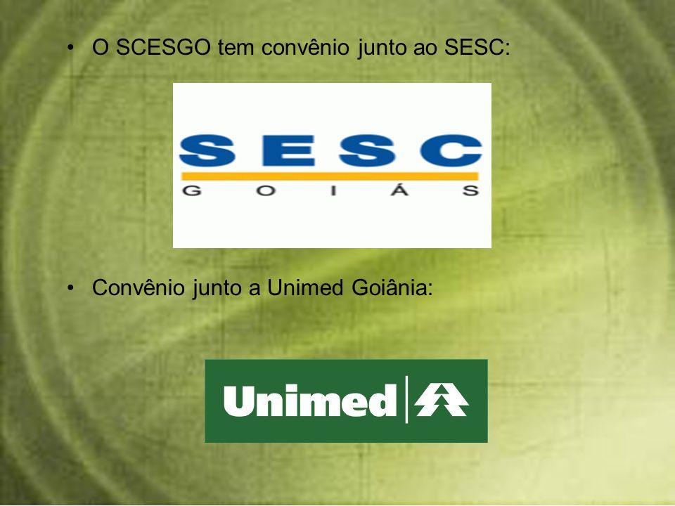 O SCESGO tem convênio junto ao SESC: Convênio junto a Unimed Goiânia: