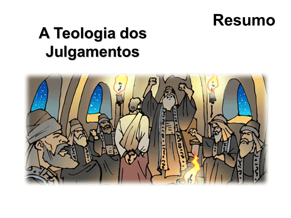 A Teologia dos Julgamentos Resumo
