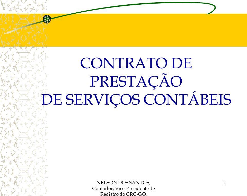 NELSON DOS SANTOS, Contador, Vice-Presidente de Registro do CRC-GO. 1 CONTRATO DE PRESTAÇÃO DE SERVIÇOS CONTÁBEIS