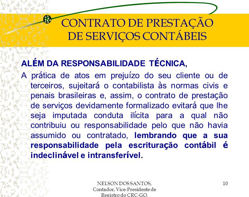NELSON DOS SANTOS, Contador, Vice-Presidente de Registro do CRC-GO. 10 CONTRATO DE PRESTAÇÃO DE SERVIÇOS CONTÁBEIS AL É M DA RESPONSABILIDADE T É CNIC