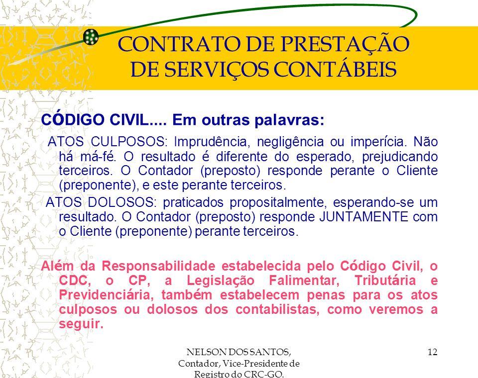 NELSON DOS SANTOS, Contador, Vice-Presidente de Registro do CRC-GO. 12 CONTRATO DE PRESTAÇÃO DE SERVIÇOS CONTÁBEIS C Ó DIGO CIVIL.... Em outras palavr