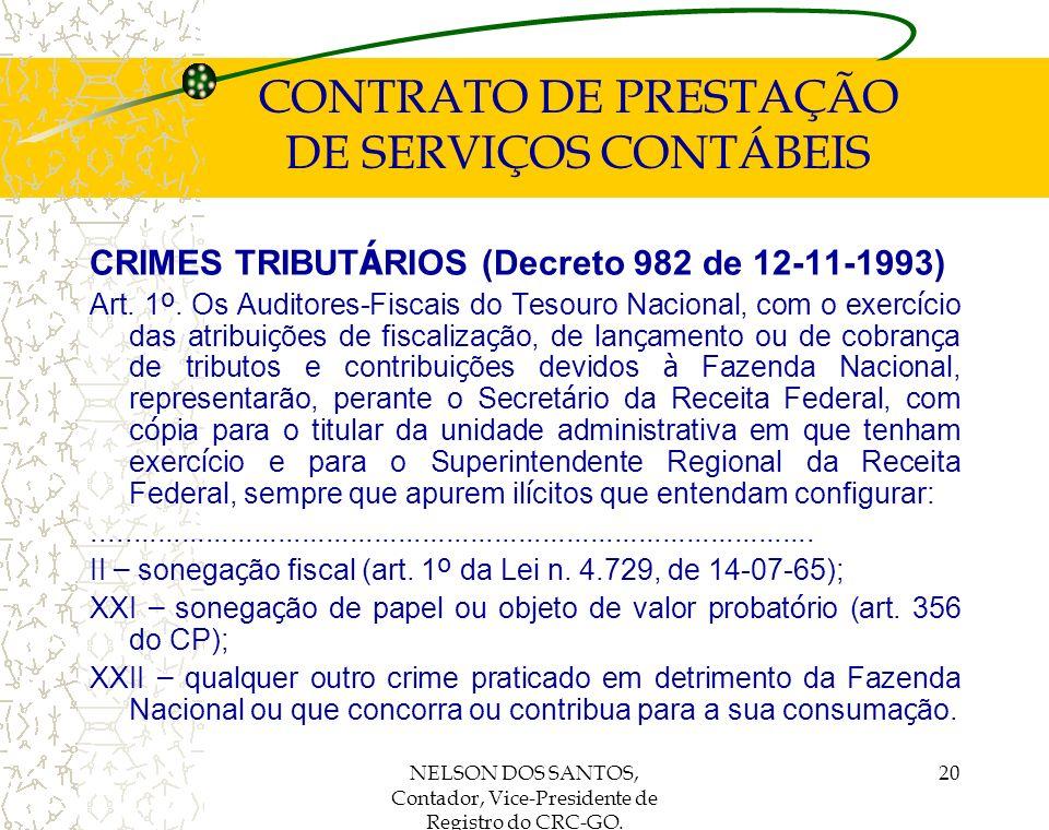 NELSON DOS SANTOS, Contador, Vice-Presidente de Registro do CRC-GO. 20 CONTRATO DE PRESTAÇÃO DE SERVIÇOS CONTÁBEIS CRIMES TRIBUT Á RIOS (Decreto 982 d