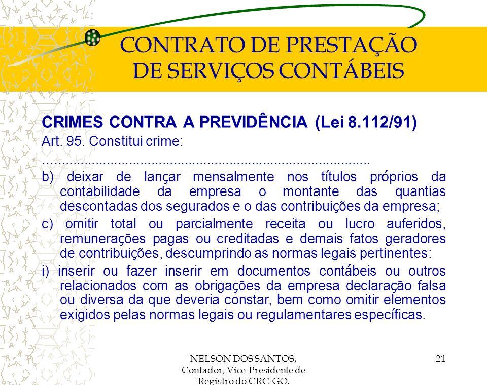 NELSON DOS SANTOS, Contador, Vice-Presidente de Registro do CRC-GO. 21 CONTRATO DE PRESTAÇÃO DE SERVIÇOS CONTÁBEIS CRIMES CONTRA A PREVIDÊNCIA (Lei 8.