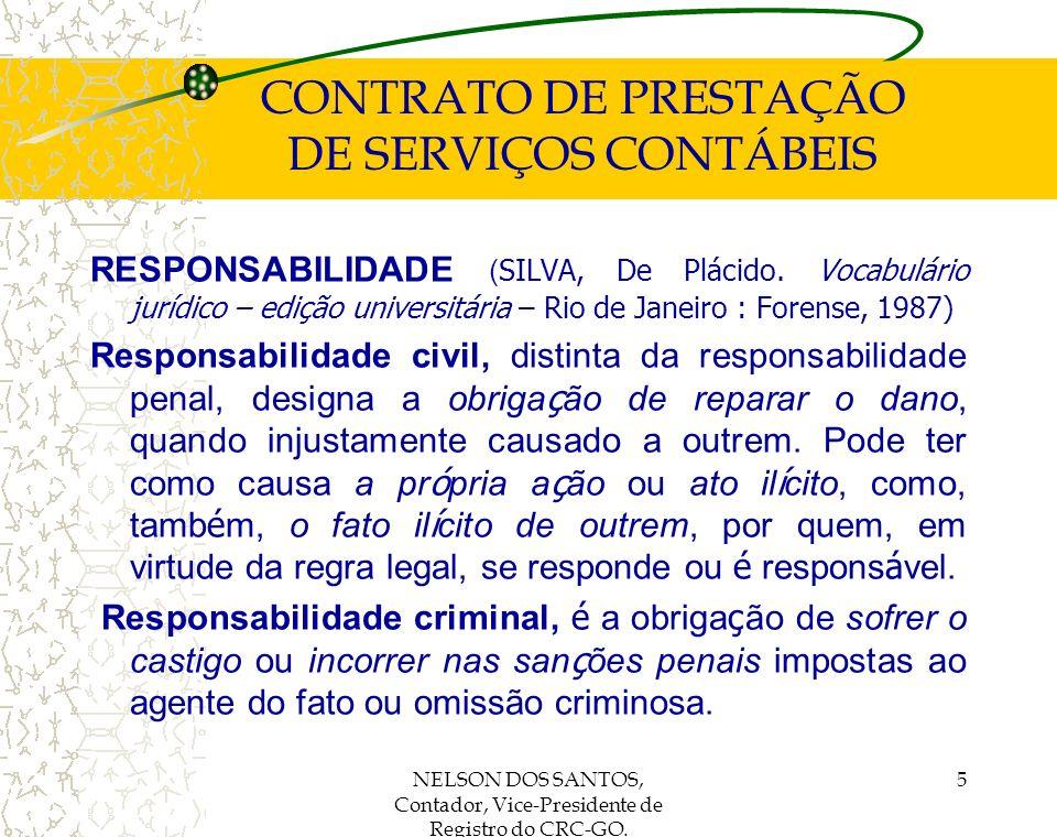 NELSON DOS SANTOS, Contador, Vice-Presidente de Registro do CRC-GO. 5 CONTRATO DE PRESTAÇÃO DE SERVIÇOS CONTÁBEIS RESPONSABILIDADE ( SILVA, De Plácido