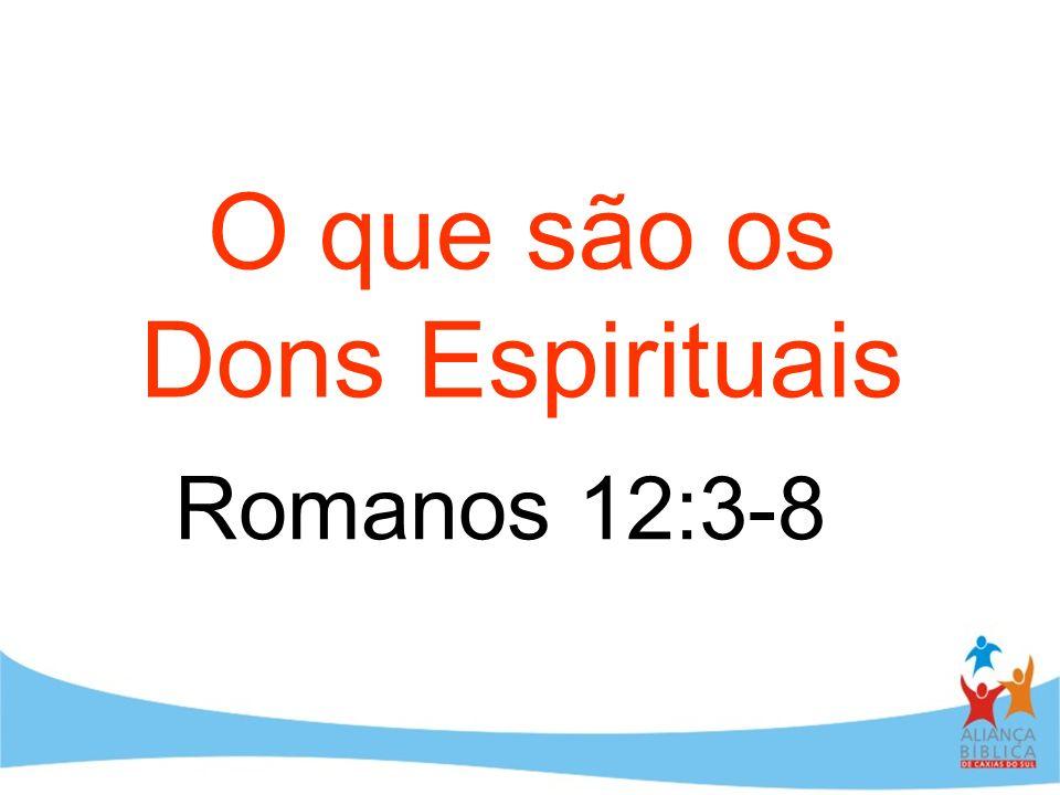 Primeira pergunta O que são os dons espirituais.