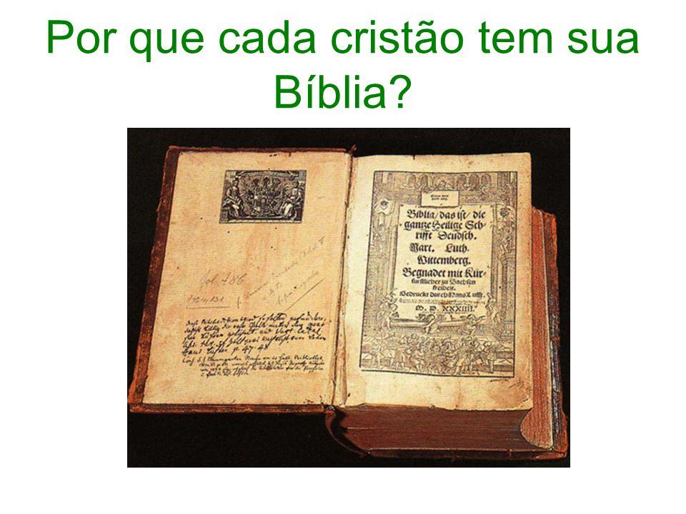 Por que cada cristão tem sua Bíblia?