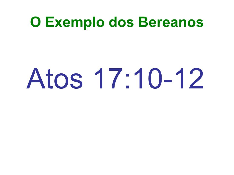 O Exemplo dos Bereanos Atos 17:10-12