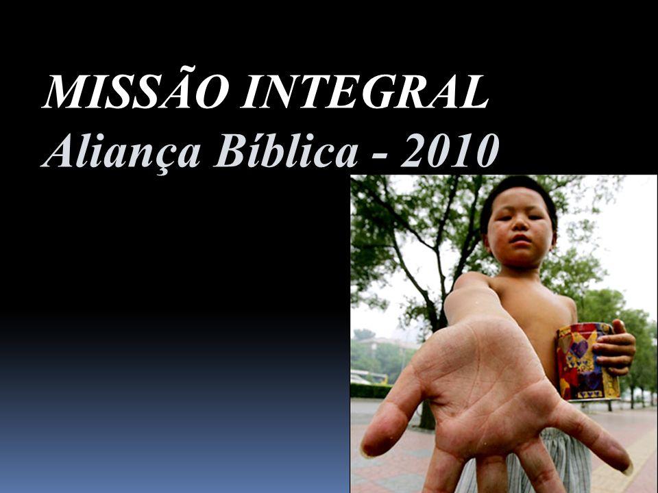 MISSÃO INTEGRAL Aliança Bíblica - 2010
