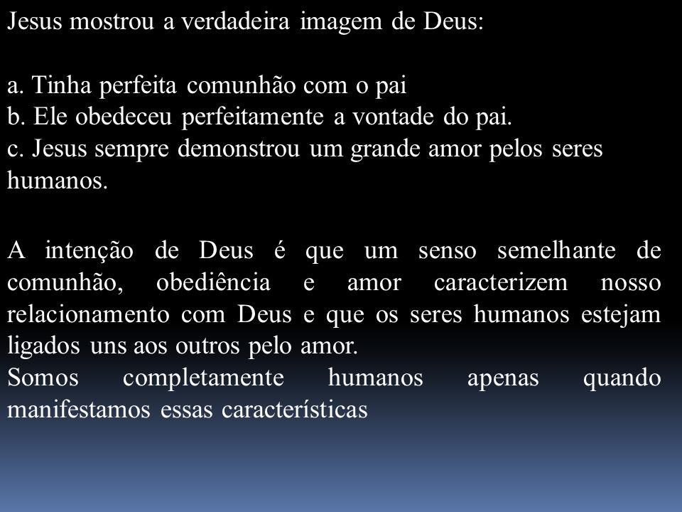 A intenção de Deus é que um senso semelhante de comunhão, obediência e amor caracterizem nosso relacionamento com Deus e que os seres humanos estejam