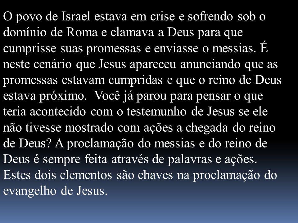 O povo de Israel estava em crise e sofrendo sob o domínio de Roma e clamava a Deus para que cumprisse suas promessas e enviasse o messias. É neste cen