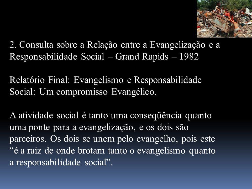 2. Consulta sobre a Relação entre a Evangelização e a Responsabilidade Social – Grand Rapids – 1982 Relatório Final: Evangelismo e Responsabilidade So