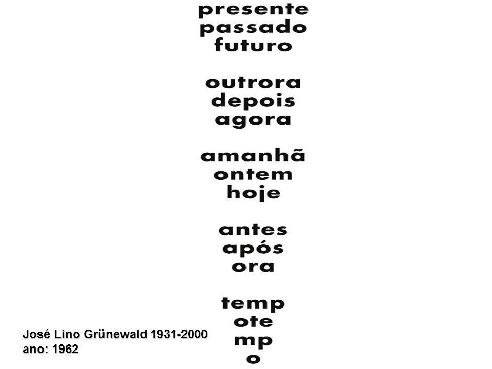 José Lino Grünewald 1931-2000 ano: 1962