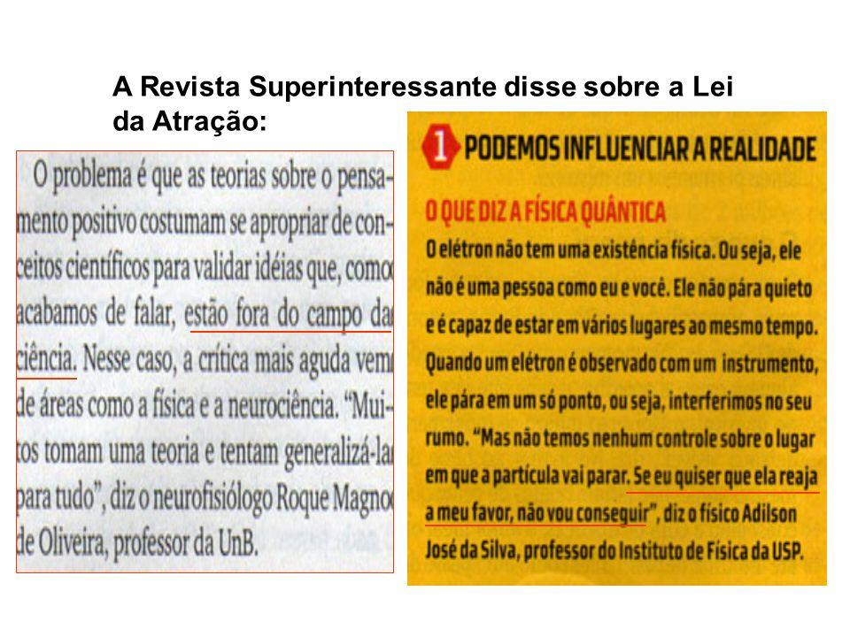 A Revista Superinteressante disse sobre a Lei da Atração: