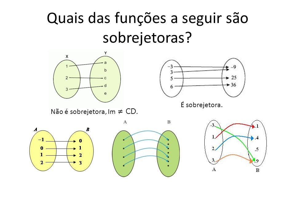 Quais das funções a seguir são sobrejetoras? É sobrejetora. Não é sobrejetora, Im CD.