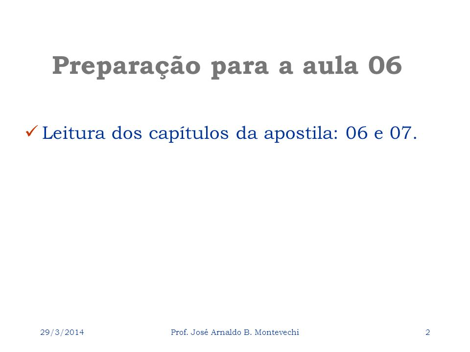 29/3/2014Prof. José Arnaldo B. Montevechi1 Pesquisa Operacional Universidade Federal de Itajubá Para fazer para a aula 06