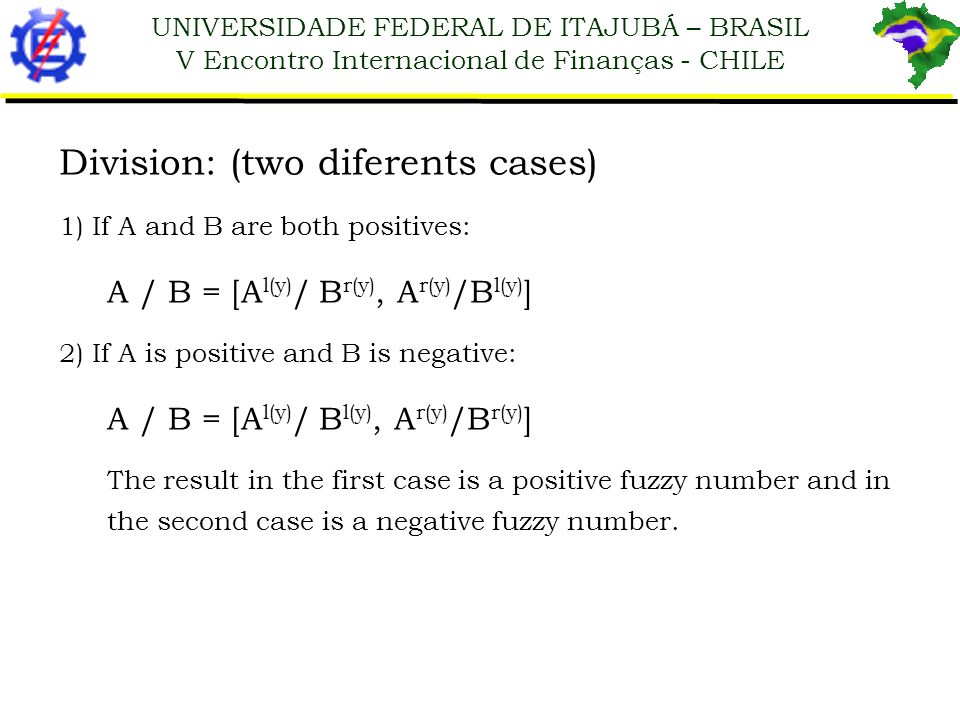 UNIVERSIDADE FEDERAL DE ITAJUBÁ – BRASIL V Encontro Internacional de Finanças - CHILE Division: (two diferents cases) 1) If A and B are both positives