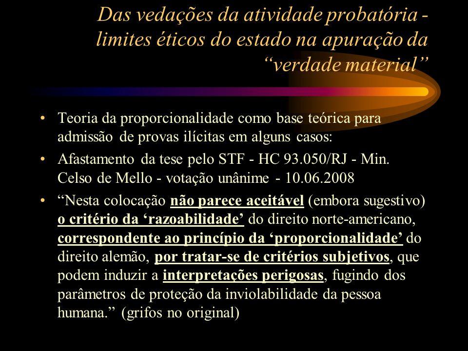 Das vedações da atividade probatória - limites éticos do estado na apuração da verdade material Teoria da proporcionalidade como base teórica para adm