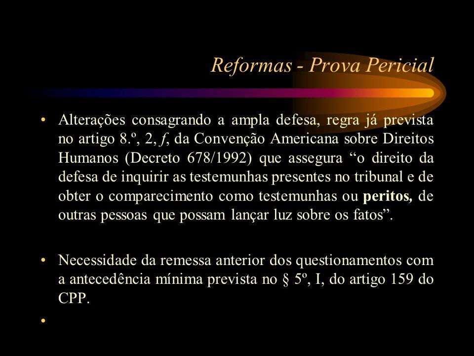 Reformas - Prova Pericial Alterações consagrando a ampla defesa, regra já prevista no artigo 8.º, 2, f, da Convenção Americana sobre Direitos Humanos