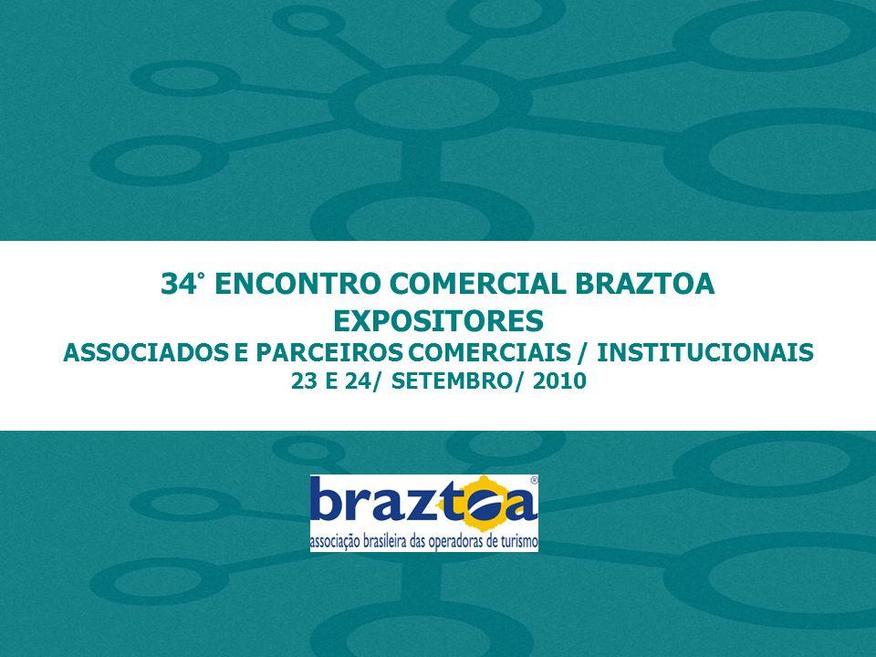34° ENCONTRO COMERCIAL BRAZTOA EXPOSITORES ASSOCIADOS E PARCEIROS COMERCIAIS / INSTITUCIONAIS 23 E 24/ SETEMBRO/ 2010